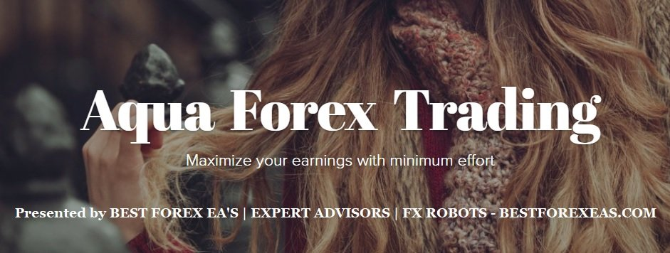 Aqua Forex Trading EA Review - Profitable FX Expert Advisor For Metatrader 4 (MT4) And Reliable Forex Robot Which Uses Different Trading Strategies: Grid, Scalp, Trend